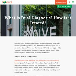 What is Dual Diagnosis? How is it Treated? - Evolve Treatment Center