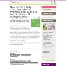 Nya språket lyfter - diagnosmaterial i svenska och svenska som andraspråk. Reviderad 2011