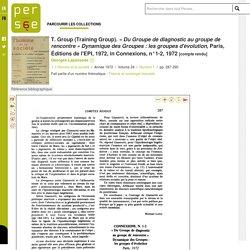 T. Group (Training Group). « Du Groupe de diagnostic au groupe de rencontre » Dynamique des Groupes : les groupes d'évolution, Paris, Éditions de l'EPI, 1972, in Connexions, n°1-2, 1972