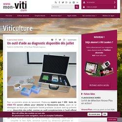 MON VITI 15/06/16 Un outil d'aide au diagnostic disponible dès juillet