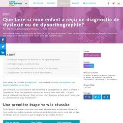 Que faire si mon enfant a reçu un diagnostic de dyslexie ou de dysorthographie? - Aider son enfant