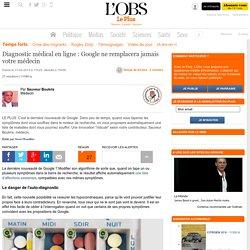 Diagnostic médical en ligne : Google ne remplacera jamais votre médecin