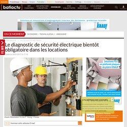 Le diagnostic de sécurité électrique bientôt obligatoire dans les locations - 05/01/17