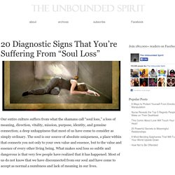 "20 Diagnostic Signs That You're Suffering From ""Soul Loss"""