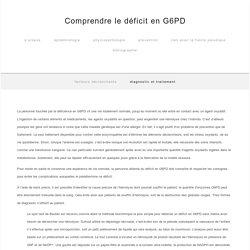 Diagnostic et traitement — Comprendre le déficit en G6PD