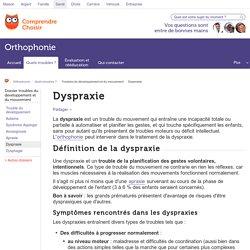Dyspraxie: symptômes, diagnostic et traitement de la dyspraxie