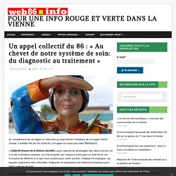 Un appel collectif du 86 : «Au chevet de notre système de soin: du diagnostic au traitement» – Pour une info rouge et verte dans la Vienne