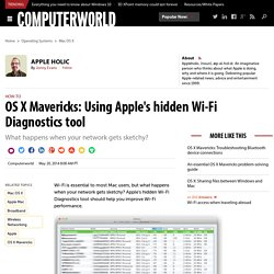 OS X Mavericks: Using Apple's hidden Wi-Fi Diagnostics tool
