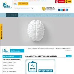 Neuro Diagnostics Services in Mumbai - Apollo Hospitals Mumbai