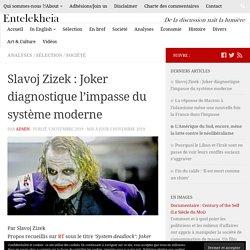 Slavoj Zizek: Joker diagnostique l'impasse du système moderne