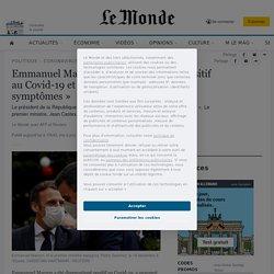 Emmanuel Macron a été diagnostiqué positif auCovid-19