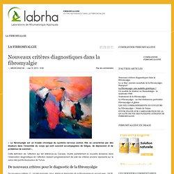 Nouveaux critères diagnostiques dans la fibromyalgie