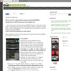 How to solve 3G modem issue in I9100XXKP1 Android 4.0 ICS firmware for Galaxy S2