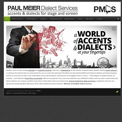 Paul Meier Dialect Services - home - dialects - dialect coach - accent reduction - British accents - dialect instruction