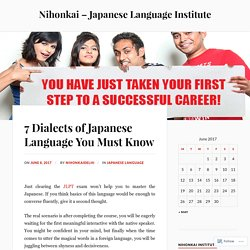 7 Dialects of Japanese Language You Must Know