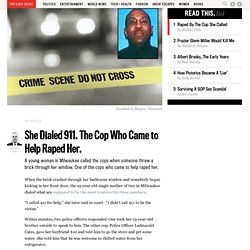 She Dialed 911. The Cop Who Came to Help Raped Her.