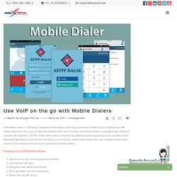 Use VoIP on the go with Mobile Dialers