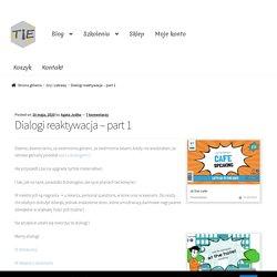 Dialogi reaktywacja – part 1 – TIE – Teaching is easy