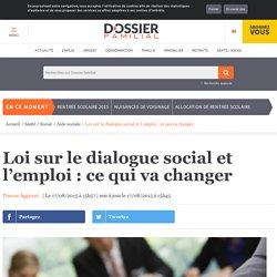 Loi sur le dialogue social et l'emploi : ce qui va changer