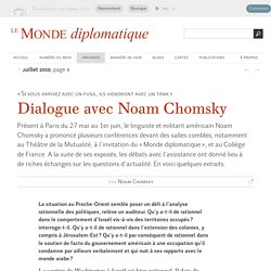 Dialogue avec Noam Chomsky, par Noam Chomsky (Le Monde diplomatique, juillet 2010)