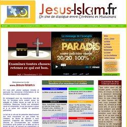 Jésus - Islam : Site de dialogue entre Chrétiens et Musulmans.
