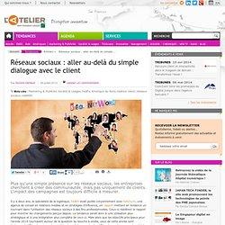 Réseaux sociaux : aller au-delà du simple dialogue avec le client