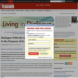 Dialogue with the Gates Foundation: What is the Purpose of K-12 Education? - Living in Dialogue