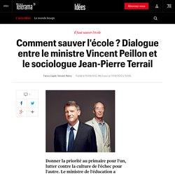 Comment sauver l'école ? Dialogue entre le ministre Vincent Peillon et le sociologue Jean-Pierre Terrail - Idées