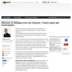 Renouer le dialogue avec les citoyens : l'autre enjeu des municipales