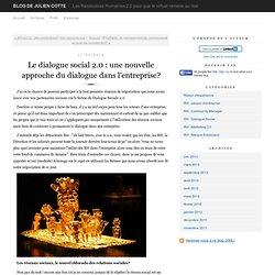 Le dialogue social 2.0 : une nouvelle approche du dialogue dans l'entreprise?