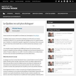 Le Québec ne sait plus dialoguer - Institut du Nouveau Monde