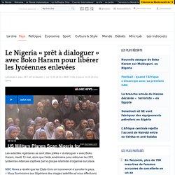 Le Nigeria « prêt à dialoguer » avec Boko Haram pour libérer les lycéennes enlevées