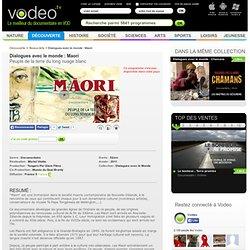 Dialogues avec le monde : Maori à voir en streaming, film de Michel Viotte diffusé sur France 5