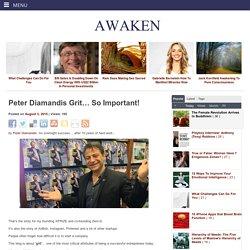 Peter Diamandis Grit… So Important!