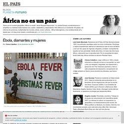 Ébola, diamantes y mujeres >> África no es un país