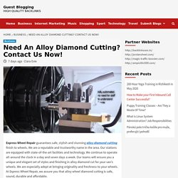 Need An Alloy Diamond Cutting? Contact Us Now!