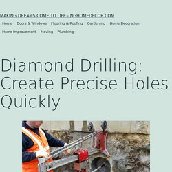 Diamond Drilling: Create Precise Holes Quickly