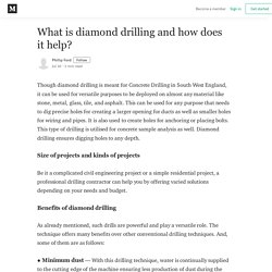 Necessary facts on diamond drilling and it's benefits