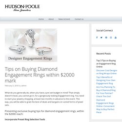 Tips on Buying Diamond Engagement Rings within $2000 mark – Latest Jewelry Blog Posts, Trends, News