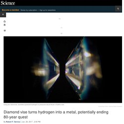Diamond vise turns hydrogen into a metal, potentially ending 80-year quest