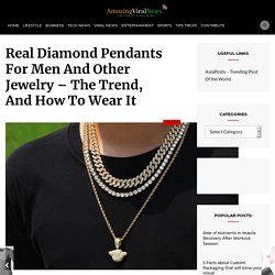 Real Diamond Pendants For Men And Other Jewelry – The Trend, And How To Wear It