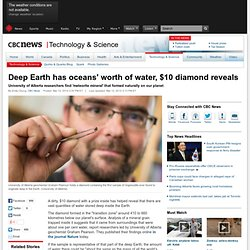 Deep Earth has oceans' worth of water, $10 diamond reveals - Technology & Science