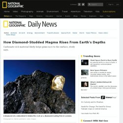 How Diamond-Studded Magma Rises From Earth's Depths