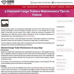 Diamond Cargo Trailers: 5 Maintenance Tips to Follow