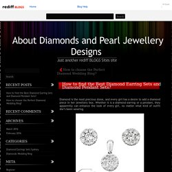 How to find the Best Diamond Earring Sets and Diamond Pendant Sets?