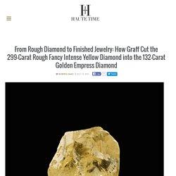 Graff Diamonds: Journey of the 135-Carat Golden Empress