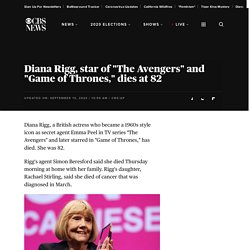 """Diana Rigg, star of """"The Avengers"""" and """"Game of Thrones,"""" dies at 82"""