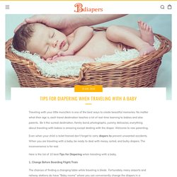 10 Best Tips For Diapering When Traveling With A Baby – Bdiapers