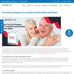 Are Pull Up Diapers for Adults Comfortable and Safe?