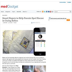Smart Diapers to Help Parents Spot Disease in Crying Babies